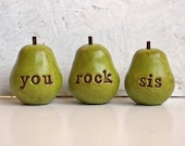 Birthday gift  for your sister ... sis you rock ...Three handmade decorative polymer clay pears ... 3 Word Pears, green