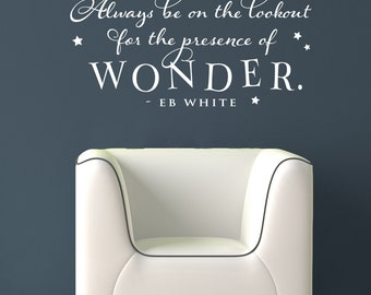 Always be on the lookout for the presence of wonder - Vinyl Wall Decal with stars