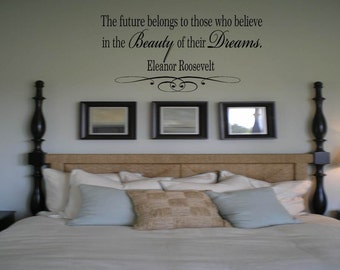 The future belongs to those who believe in the Beauty of their Dreams Eleanor Roosevelt Quote Wall Decal Wall Words Tattoo Vinyl Decal