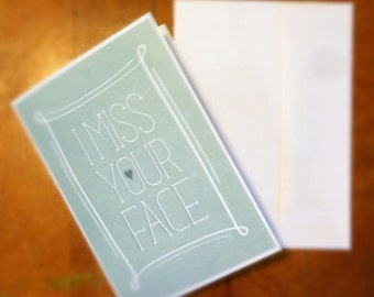I Miss Your Face 5x7 Card