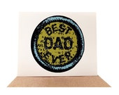 Best Dad Ever -- Merit Badge Birthday Card
