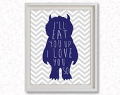 """8""""x10"""" Printable Art / Digital Poster ' Where the Wild Things Are - I'll eat you up I love you so ' - JPG z053"""