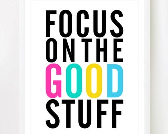 Focus On The Good Stuff - Inspiring 8x10 inch on A4 Print (in Multi Color & Black)