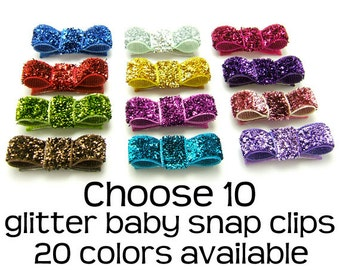 Glitter Snap Clips, Choose 10 Baby Snap Clips, Holiday Baby Bows, Glam, Glittery, Shiny, Newborn Baby Toddler Girls