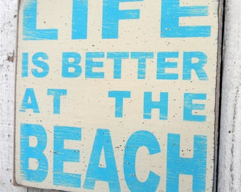 Life is better at the beach Distressed wood sign