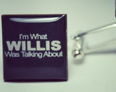 Im What Willis Was Talking About Cufflinks