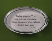 """Graduation Keepsake """"Today You Are You"""" Inspirational Quotation Oval Glass Paperweight Dr. Seuss Quote"""