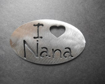I Love Nana Magnet- holds 5lbs  Fridge Locker Steel door Decorative useful small gift item
