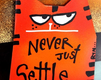 Fat Cat Metal Magnet: Never Just Settle