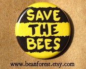 "save the bees - bee pin environmentalist button 1.25"" pinback badge magnet buzz insect bee's knees climate change environment nature"
