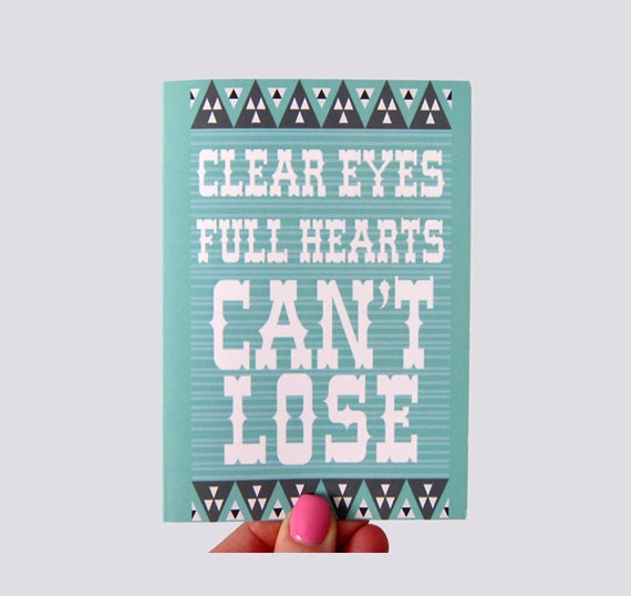 Clear EYES Full HEARTS Can't Lose Print Greeting Card