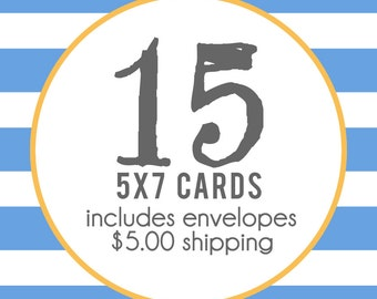 15 5x7 Professionally Printed Cards with Envelopes