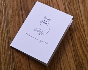 F%ck You. And Your Cat. - Handmade Card