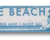 The beach is calling and I must go rustic sign approx 7 x 23