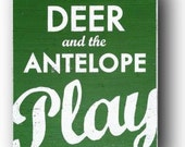 Where the Deer and the Antelope Play Rustic Wooden Sign 15 x 18