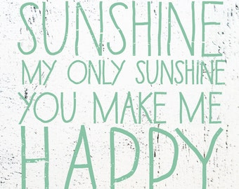 You Are My Sunshine - 22x28- Kid Text White background