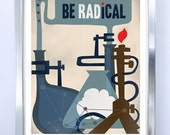 Be Radical Science Art - Science Poster - Science Classroom Art Print - Wall Art - Chemistry Design
