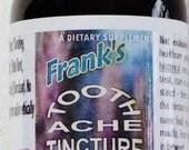 World Famous Frank's (--edited--) Tincture                 8oz bottle - No dropper