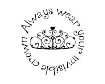 Always wear your invisible crown vinyl wall decal princess