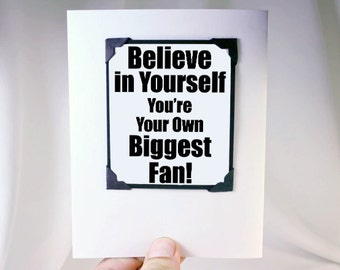 Inspirational Cards. Believe in Yourself Magnet Card. Good Luck Card Black and White Card. MT120