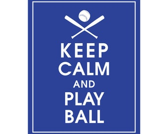 Keep Calm and PLAY BALL (Baseball) - Art Print (Featured in American Blue) Keep Calm Art Prints and Posters