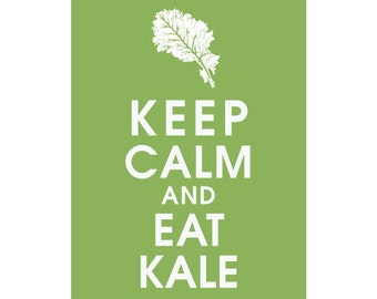 Keep Calm and Eat Kale - 5x7 Art Print (featured in Grass Green) Buy 3 Get one Free keep calm art