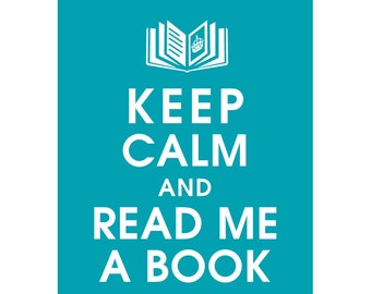 Keep Calm and READ ME A BOOK (B)- Art Print (Featured in Oceanic Blue) Keep Calm Art Prints and Posters