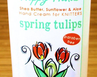 Spring Tulips Scented Hand Cream for Knitters - 4oz Medium HAPPY HANDS Shea Butter Hand Lotion Paraben-Free