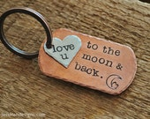 Love You To The Moon & Back - Hand Stamped Copper Dog Tag and Heart Key Chain for Your Sweetie