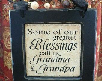 Some of Our Greatest Blessings Call us Grandma and Grandpa - Can be Personalized
