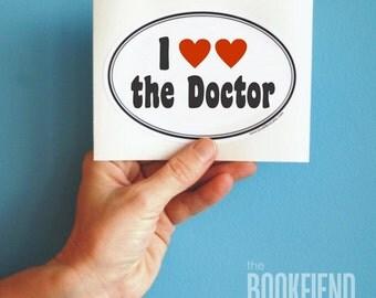 I love the Doctor bumper sticker