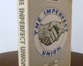 Vintage-The Imperfect Union-A History of Corruption In American Trade Unions by John Hutchinson-USA-1972-Paperback
