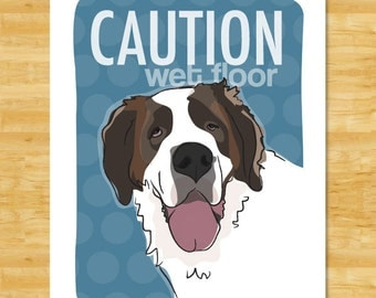 St Bernard Art Print Dog Pop Art - Caution Wet Floor - Saint Bernard Gifts Funny Dog Art Prints