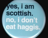 Just Because This Button Is Scottish
