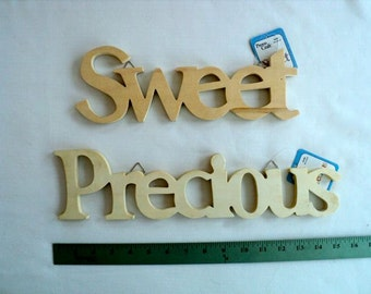 Unfinished Wooden Signs - Sweet or Precious - Choose which sign you would like