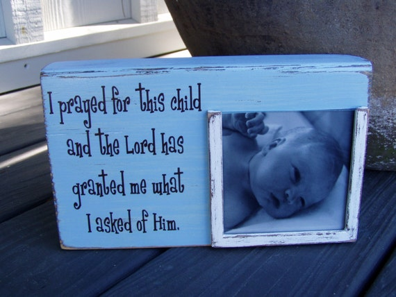 I prayed for this child picture frame holds 4x4 picture, For this Child I have Prayed 1 Samuel 1:27