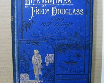 1882 Frederick Douglas Black Memoriabilia American Slave 1st English Edition
