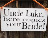 Wedding Signs, Photo Prop  Double Sided Uncle here comes your Bride/Happily Ever After