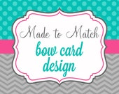 Made to Match- Product/ Bow Display Card Design