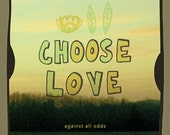 Choose Love // Typographic Print, Landscape Nature, Inpirational, Romantic, Wedding, Love, Vintage Mid-Century Vibe, Old Photo, Retro