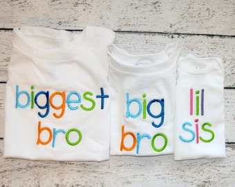 Sibling Shirt/Body Suit Shirt Biggest, Big, Middle, Lil, Little, Sis or Bro or Brother or Sister