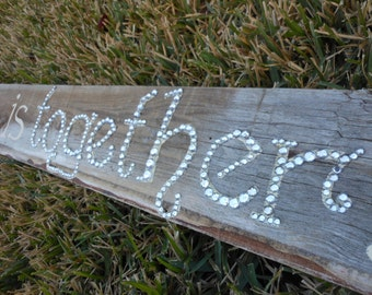 The Best Place to Be is TOGETHER Hand Painted Sign and Together is blinged out SOOO COOL on old fence picket Custom Order for you