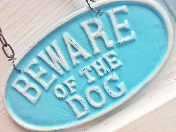 Aqua Beware Of The Dog Sign / In Sea Bliss Bleu / Bright Cast Iron/Modern Dog/PuppyRetro / Creamy White /  Metal Wall Decor/Man Cave/Spring