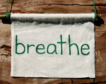 Yoga - Breathe - Inspirational -  Motivational  - Eco Friendly Home Decor - Wall Art  - Organic Cotton Hemp