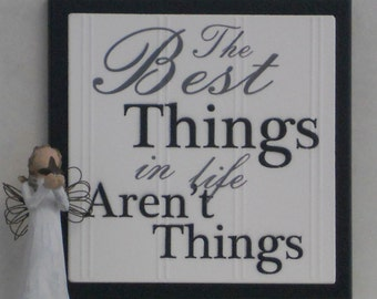 "Wall Sign: ""The Best Things in Life Aren't Things"" - Wooden Sign - Painted Black - Home Wall Decor / Housewarming Gift / Faith Hanging Art"