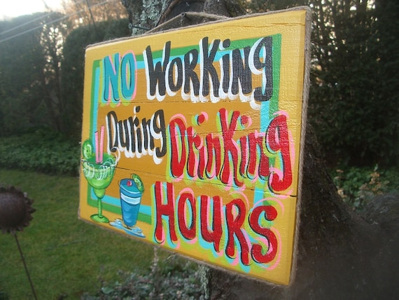 NO WORKING During DRINKING Hours - Tropical Paradise Beach House Pool Patio Tiki Hut Bar Drink Handmade Wood Sign Plaque