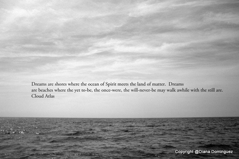 Cloud Atlas Quote Dreams Are Shores Print 4x6 Black By Ddfoto