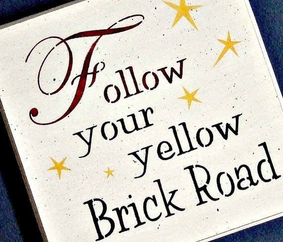 Wood Sign Follow Your Yellow Brick Road By Mulberrycreek