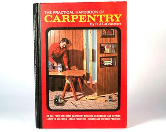 "Vintage Book ""The Practical Handbook of Carpentry"" by R.J. DeCristoforo 1969"