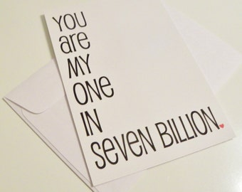 Romantinc Card Valentine Card You Are My One In Seven Billion Card Romantic Card Valentines Day Card